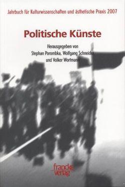 Jahrbuch Kulturwissenschaften und ästhetische Praxis 2007 von Porombka,  Stefan, Schneider,  Wolfgang, Wortmann,  Volker