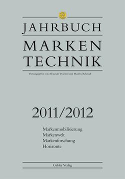 Jahrbuch Markentechnik 2011/2012 von Deichsel,  Alexander, Schmidt,  Manfred