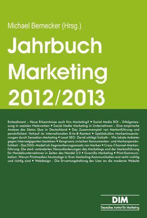 Jahrbuch Marketing 2012/2013 von Bernecker,  Michael