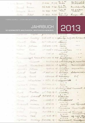 Jahrbuch Mauthausen 2013 / Mauthausen Memorial. Jahrbuch 2013 von Bundesministerium für Inneres,  Bundesministerium