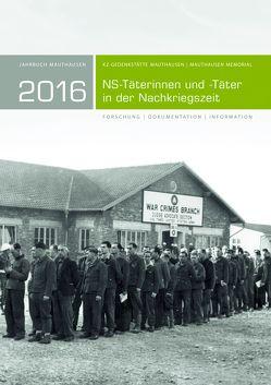 Jahrbuch Mauthausen 2016 / Mauthausen Memorial 2016 von Kranebitter,  Andreas, KZ-Gedenkstätte Mauthausen