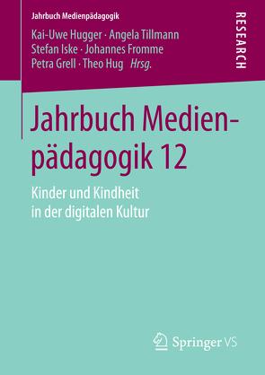 Jahrbuch Medienpädagogik 12 von Fromme,  Johannes, Grell,  Petra, Hug,  Theo, Hugger,  Kai-Uwe, Iske,  Stefan, Tillmann,  Angela