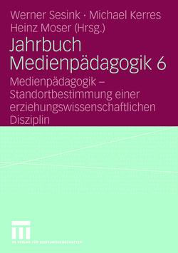 Jahrbuch Medienpädagogik 6 von Kerres,  Michael, Moser,  Heinz, Sesink,  Werner