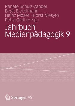 Jahrbuch Medienpädagogik 9 von Eickelmann,  Birgit, Grell,  Petra, Moser,  Heinz, Niesyto,  Horst, Schulz-Zander,  Renate