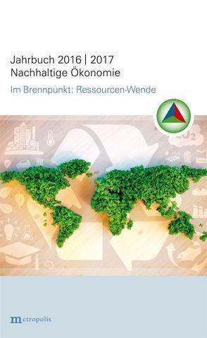 Jahrbuch Nachhaltige Ökonomie 2016/2017 von Binswanger,  Hans Christoph, Ekardt,  Felix, Grothe,  Anja, Hasenclever,  Wolf-Dieter, Hauchler,  Ingomar, Jänicke,  Martin, Kollmann,  Karl, Michaelis,  Nina V., Nutzinger,  Hans G, Rogall,  Holger, Scherhorn,  Gerhard