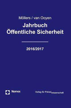 Jahrbuch Öffentliche Sicherheit 2016/2017 von Möllers,  Martin H.W., van Ooyen,  Robert Chr.