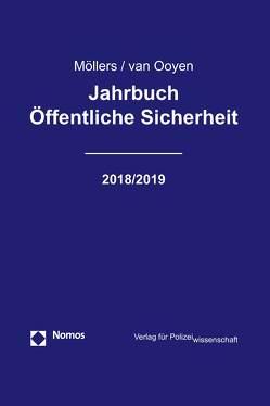 Jahrbuch Öffentliche Sicherheit 2018/2019 von Möllers,  Martin H.W., van Ooyen,  Robert Chr.