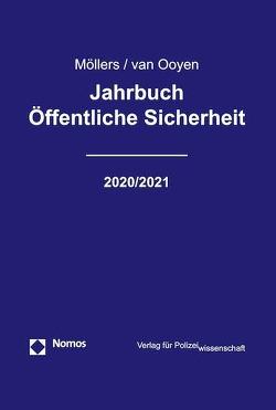 Jahrbuch Öffentliche Sicherheit 2020/2021 von Möllers,  Martin H.W., van Ooyen,  Robert Chr.