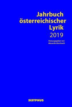 Jahrbuch österreichischer Lyrik 2019 von Bernhardt,  Alexandra