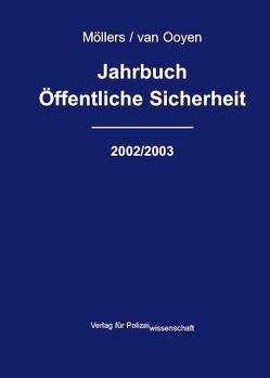 Jahrbuch Öffentliche Sicherheit 2002/2003 von Möllers,  Martin H, Ooyen,  Robert Ch van