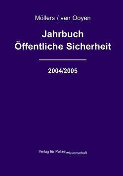 Jahrbuch Öffentliche Sicherheit 2004/2005 von Möllers,  Martin H, Ooyen,  Robert Ch van