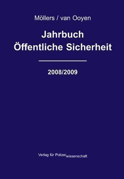Jahrbuch Öffentliche Sicherheit 2008/2009 von Möllers,  Martin H, Ooyen,  Robert Ch van
