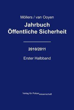 Jahrbuch Öffentliche Sicherheit – 2010/2011 von Möllers,  Martin H, Ooyen,  Robert Ch van