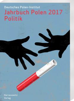 Jahrbuch Polen. Jahrbuch des Deutschen Polen-Instituts Darmstadt / Jahrbuch Polen 28 (2017): Politik von Deutsches Polen-Institut Darmstadt