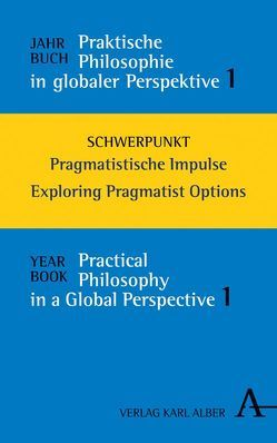 Jahrbuch Praktische Philosophie in globaler Perspektive / Yearbook Practical Philosophy in a Global Perspective von Filipovic,  Alexander, Finkelde,  Dominik, Reder,  Michael, Wallacher,  Johannes