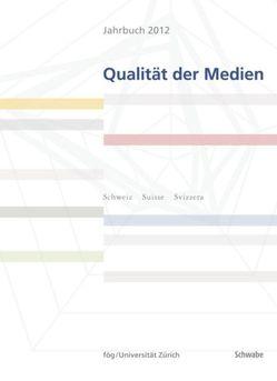 Jahrbuch Qualität der Medien 2012