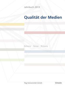 Jahrbuch Qualität der Medien 2013
