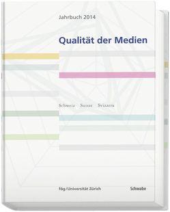Jahrbuch Qualität der Medien 2014