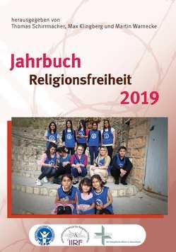 Jahrbuch Religionsfreiheit 2019 von Klingberg,  Max, Schirrmacher,  Thomas, Warnecke,  Martin