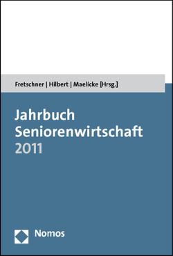 Jahrbuch Seniorenwirtschaft 2011 von Fretschner,  Rainer, Hilbert,  Josef, Maelicke,  Bernd