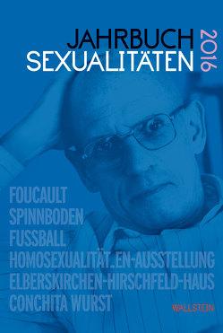 Jahrbuch Sexualitäten 2016 von Borowski,  Maria, Feddersen,  Jan, Gammerl,  Benno, Nicolaysen,  Rainer, Schmelzer,  Christian