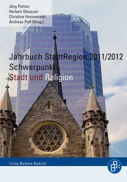 Jahrbuch StadtRegion 2011/2012 von Glasauer,  Herbert, Hannemann,  Christine, Pohlan,  Jörg, Pott,  Andreas