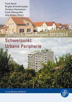 Jahrbuch StadtRegion 2013/2014 von Hannemann,  Christine, Othengrafen,  Frank, Pohlan,  Jörg, Roost,  Frank, Schmidt-Lauber,  Brigitta
