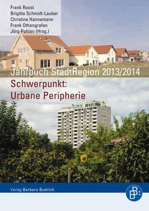 Jahrbuch StadtRegion 2013/14 von Hannemann, Christine, Othengrafen, Frank, Pohlan, Jörg, Roost, Frank, Schmidt-Lauber, Brigitta