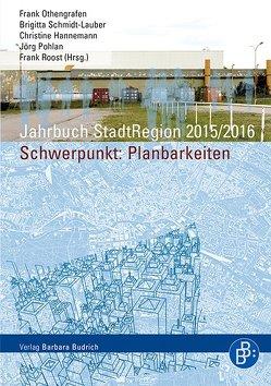 Jahrbuch StadtRegion 2015/2016 Planbarkeiten von Hannemann,  Christine, Othengrafen,  Frank, Pohlan,  Jörg, Roost,  Frank, Schmidt-Lauber,  Brigitta