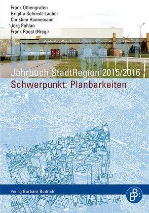 Jahrbuch StadtRegion. Schwerpunkt: Planbarkeiten von Hannemann,  Christine, Othengrafen,  Frank, Pohlan,  Jörg, Roost,  Frank, Schmidt-Lauber,  Brigitta