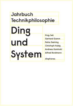 Jahrbuch Technikphilosophie 2015 von Gamm,  Gerhard, Gehring,  Petra, Hubig,  Christoph, Kaminski,  Andreas, Nordmann,  Alfred
