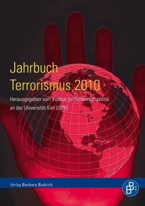 Jahrbuch Terrorismus 2010 von Institut für Sicherheitspolitik an der Universität Kiel (ISUK)