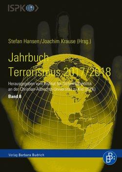 Jahrbuch Terrorismus 2017/2018 von Hansen,  Stefan, Krause,  Joachim