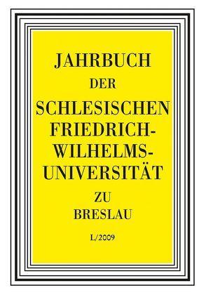 Jahrbuch Uni Breslau L/2009 (2011) von Baumgart,  Peter, Bergerhausen,  Hans-Wolfgang, Borchardt,  Karl