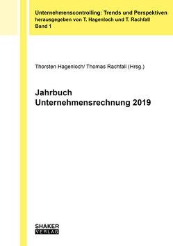 Jahrbuch Unternehmensrechnung 2019 von Hagenloch,  Thorsten, Rachfall,  Thomas
