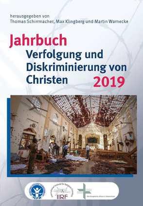 Jahrbuch Verfolgung und Diskriminierung von Christen 2019 von Klingberg,  Max, Schirrmacher,  Thomas, Warnecke,  Martin