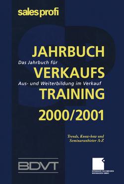Jahrbuch Verkaufstraining 2000/2001 von BDVT, SALES PROFI
