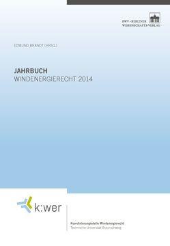 Jahrbuch Windenergierecht 2014 von Brandt,  Edmund