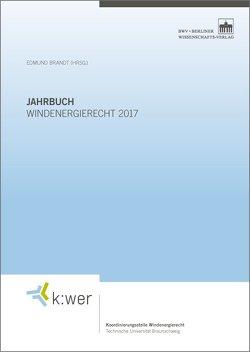 Jahrbuch Windenergierecht 2017 von Brandt,  Edmund