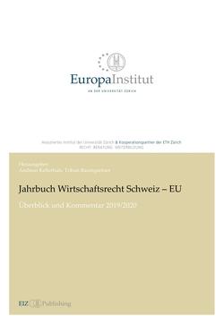 Jahrbuch Wirtschaftsrecht Schweiz – EU von Baumgartner,  Tobias, Kellerhals,  Andreas
