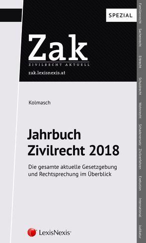 Jahrbuch Zivilrecht 2018 von Kolmasch,  Wolfgang