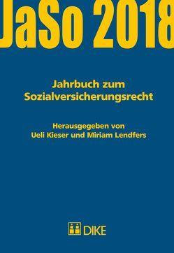Jahrbuch zum Sozialversicherungsrecht 2018 von Kieser,  Ueli, Lendfers,  Miriam
