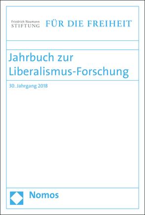 Jahrbuch zur Liberalismus-Forschung von Conze,  Eckart, Friedrich-Naumann-Stiftung für die Freiheit, Froelich,  Juergen, Grothe,  Ewald, Scholtyseck,  Joachim, Weede,  Erich