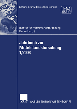Jahrbuch zur Mittelstandsforschung 1/2003 von IFM,  Institut für Mittelstandsforschung