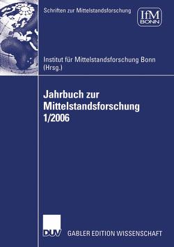 Jahrbuch zur Mittelstandsforschung 1/2006 von Institut für Mittelstandsforschung