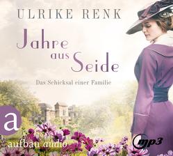Jahre aus Seide von Renk,  Ulrike
