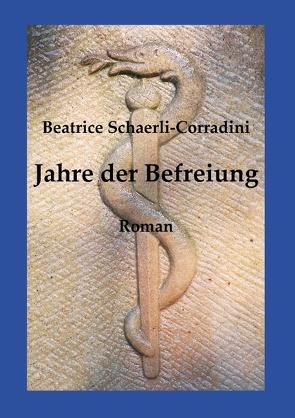 Jahre der Befreiung von Schaerli-Corradini,  Beatrice