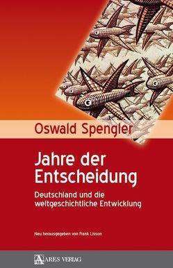 Jahre der Entscheidung von Spengler,  Oswald