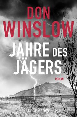 Jahre des Jägers von Lösch,  Conny, Winslow,  Don