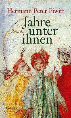 Jahre unter ihnen von Piwitt,  Hermann Peter